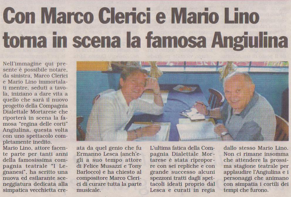 Marco Clerici e Mario Lino al lavoro per una nuova Angiulina